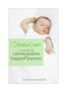 BabyCalm by Sarah Ockwell-Smith, Sarah Ockwell-Smith parenting expert, baby expert, uk parenting expert, attachment parenting expert, childbirth expert, birth trauma expert, toddler expert